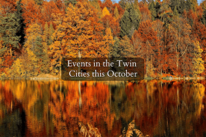 Events in the Twin Cities this October